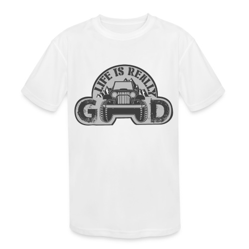 Life Is Really Good Jeep - Kids' Moisture Wicking Performance T-Shirt
