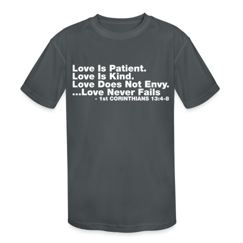 Love Bible Verse - Kids' Moisture Wicking Performance T-Shirt