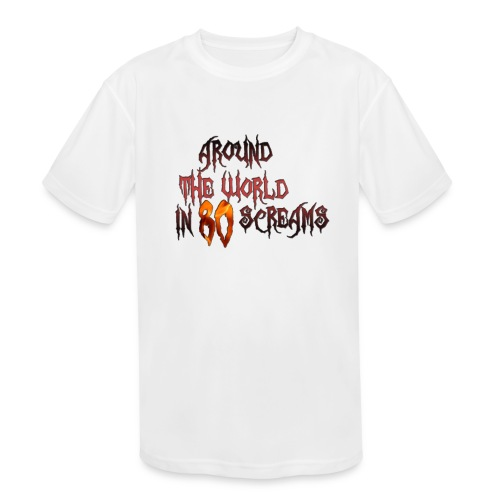 Around The World in 80 Screams - Kids' Moisture Wicking Performance T-Shirt