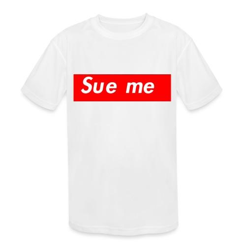 sue me (supreme parody) - Kids' Moisture Wicking Performance T-Shirt
