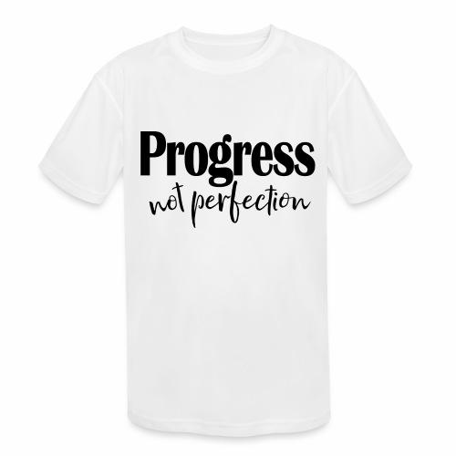 Progress not perfection - Kids' Moisture Wicking Performance T-Shirt