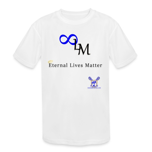 Eternal Lives Matter - Kids' Moisture Wicking Performance T-Shirt
