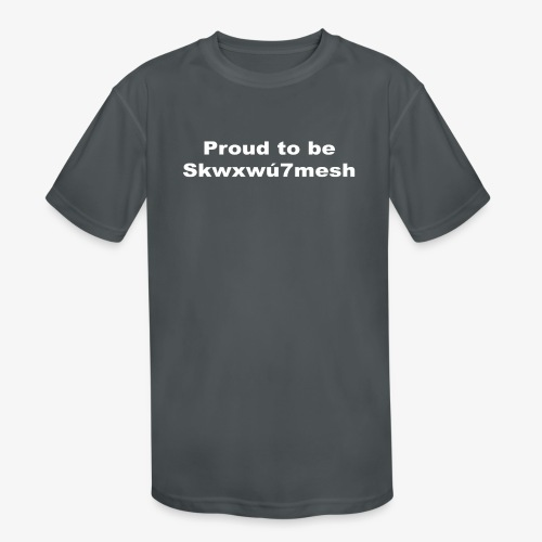 PROUD TO BE SKWXWU7MESH - Kids' Moisture Wicking Performance T-Shirt