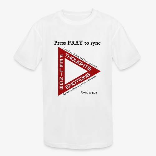 Press PRAY to Sync - Kids' Moisture Wicking Performance T-Shirt