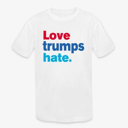 Love Trumps Hate - Kids' Moisture Wicking Performance T-Shirt
