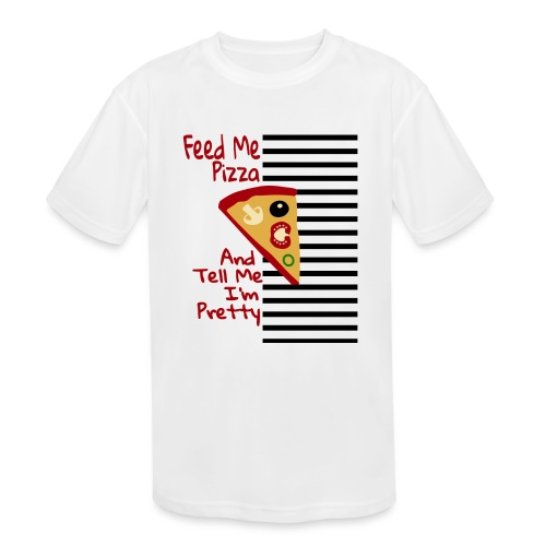 Feed Me Pizza And Tell Me I´m Pretty - Kids' Moisture Wicking Performance T-Shirt