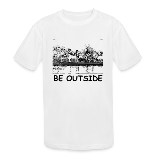 Be Outside - Kids' Moisture Wicking Performance T-Shirt
