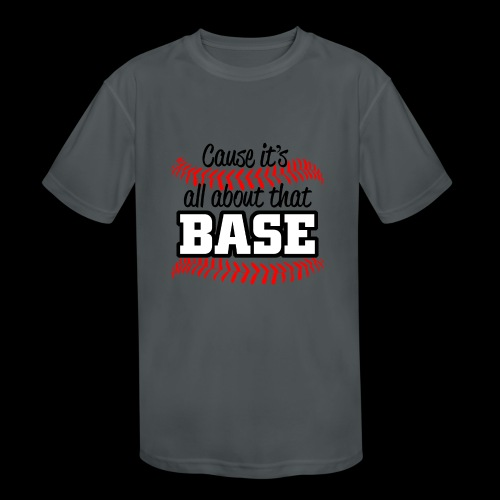 all about that base - Kids' Moisture Wicking Performance T-Shirt