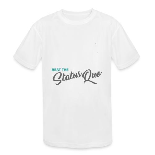 Beat The Status Quo - Kids' Moisture Wicking Performance T-Shirt