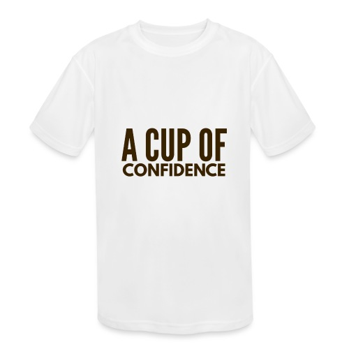 A Cup Of Confidence - Kids' Moisture Wicking Performance T-Shirt