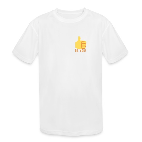 Be You - Kids' Moisture Wicking Performance T-Shirt