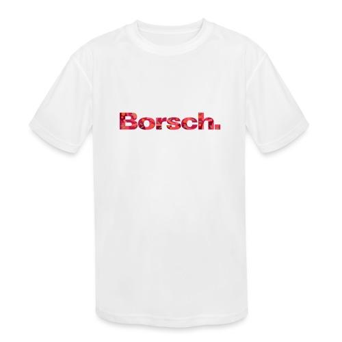 Borsch - Kids' Moisture Wicking Performance T-Shirt