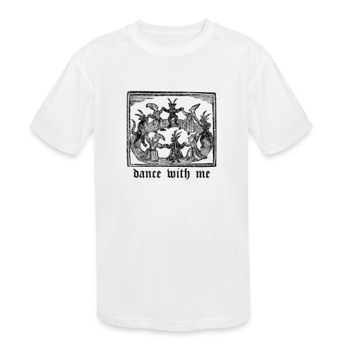 Dance With Me - Kids' Moisture Wicking Performance T-Shirt
