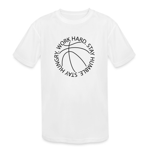 Stay Humble Stay Hungry Work Hard Basketball logo - Kids' Moisture Wicking Performance T-Shirt