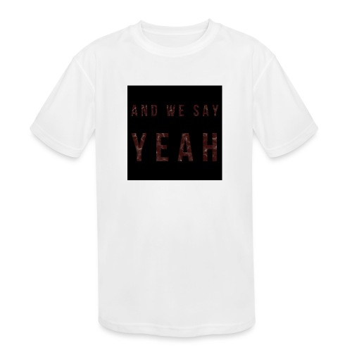 """Yeah"" Lyric - Kids' Moisture Wicking Performance T-Shirt"