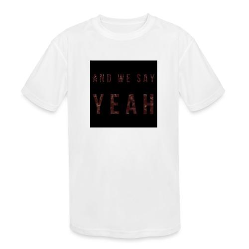 """Yeah"" Lyric - Kids' Moisture Wicking Performance T-Shirt"