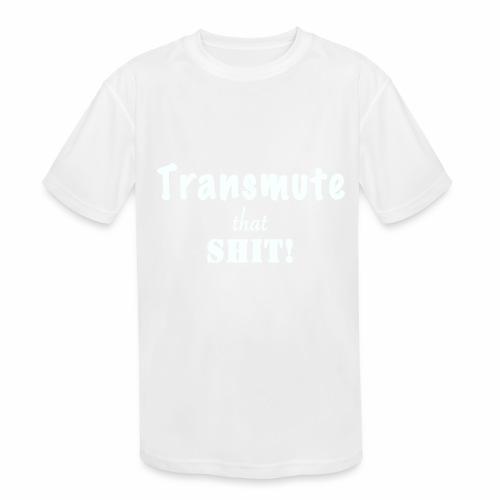 Transmute that Shit 2-White - Kids' Moisture Wicking Performance T-Shirt