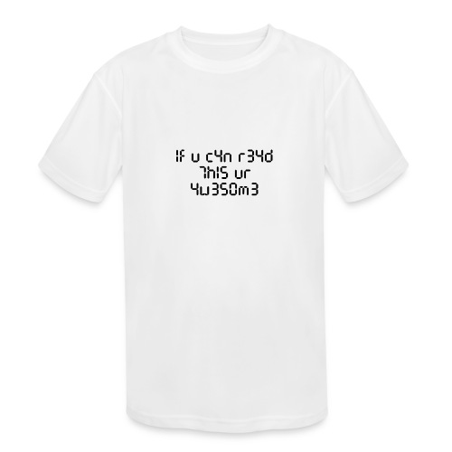 If you can read this, you're awesome - black - Kids' Moisture Wicking Performance T-Shirt