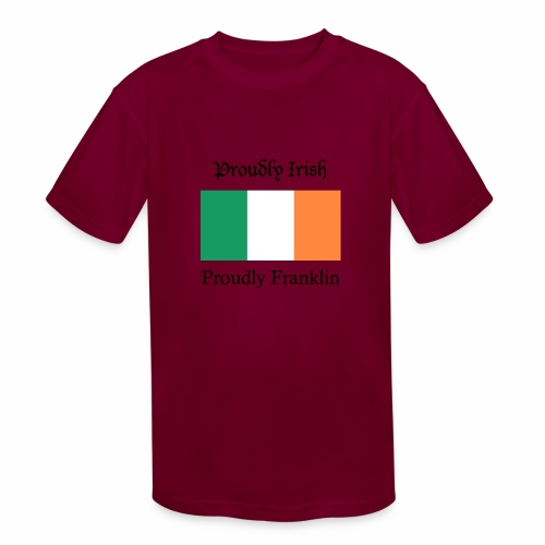Proudly Irish, Proudly Franklin - Kids' Moisture Wicking Performance T-Shirt