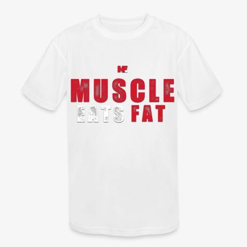 Muscle Eats Fat (Blood & Sweat) - Kids' Moisture Wicking Performance T-Shirt