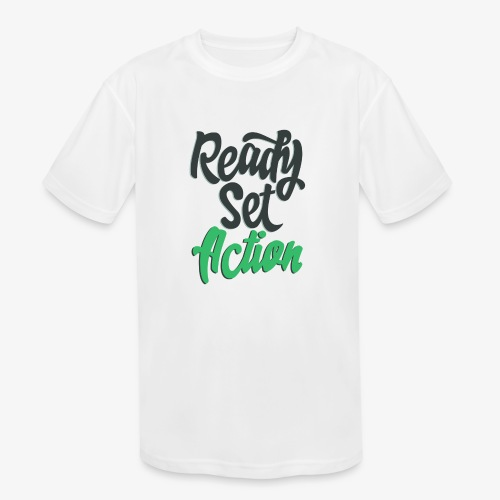 Ready.Set.Action! - Kids' Moisture Wicking Performance T-Shirt