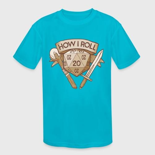 How I Roll D&D Tshirt - Kids' Moisture Wicking Performance T-Shirt