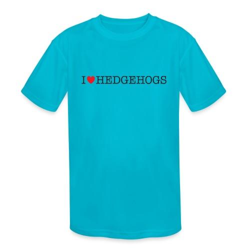 I Love Hedgehogs - Kids' Moisture Wicking Performance T-Shirt