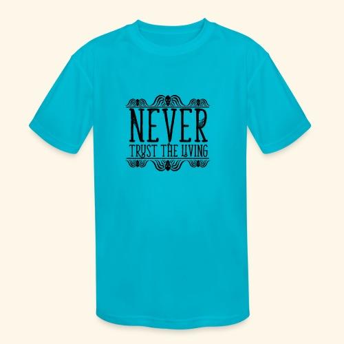 Never Trust The Living episode - Kids' Moisture Wicking Performance T-Shirt