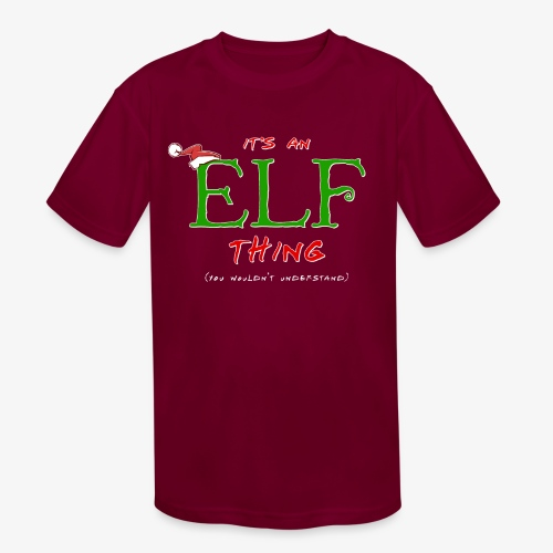 It's an Elf Thing, You Wouldn't Understand - Kids' Moisture Wicking Performance T-Shirt