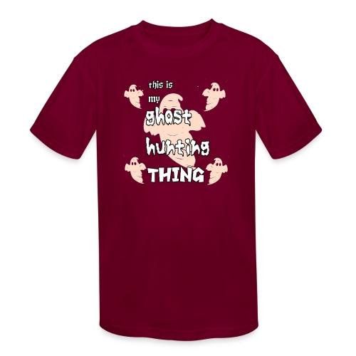 ghost hunting thing - Kids' Moisture Wicking Performance T-Shirt