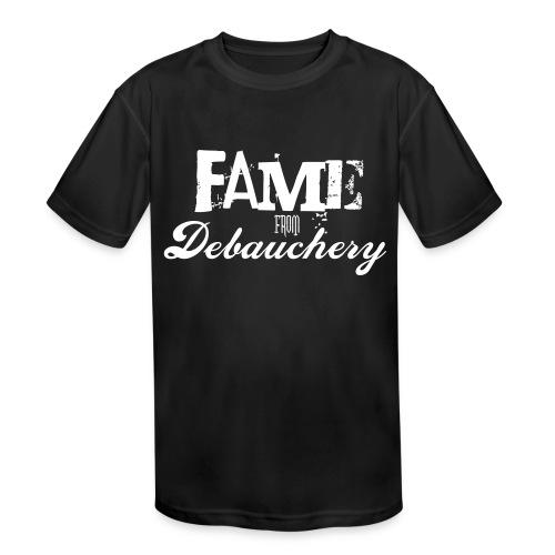 Fame from Debauchery - Kids' Moisture Wicking Performance T-Shirt