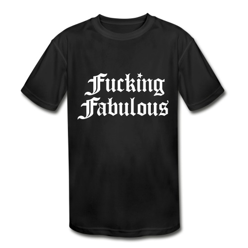 Fucking Fabulous - Kids' Moisture Wicking Performance T-Shirt
