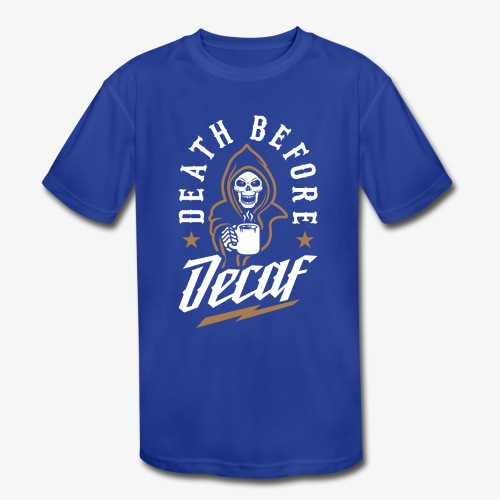 Death Before Decaf - Kids' Moisture Wicking Performance T-Shirt