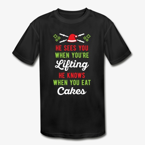 He Sees You When You're Lifting He Knows When You - Kids' Moisture Wicking Performance T-Shirt