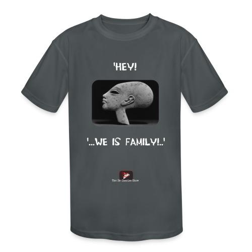 Hey, we is family! - Kids' Moisture Wicking Performance T-Shirt