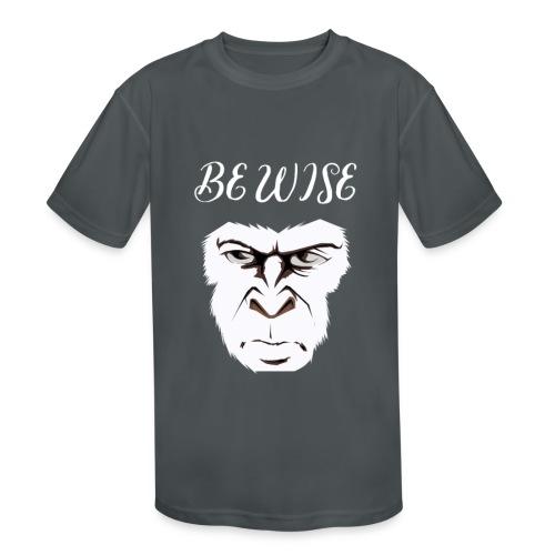 Be Wise - Kids' Moisture Wicking Performance T-Shirt