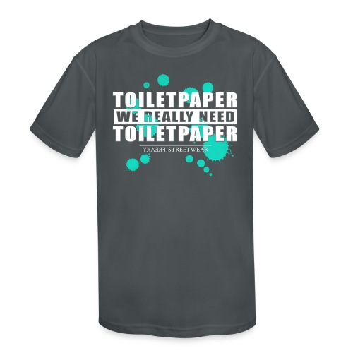 We really need toilet paper - Kids' Moisture Wicking Performance T-Shirt
