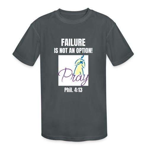 Failure Is NOT an Option! - Kids' Moisture Wicking Performance T-Shirt