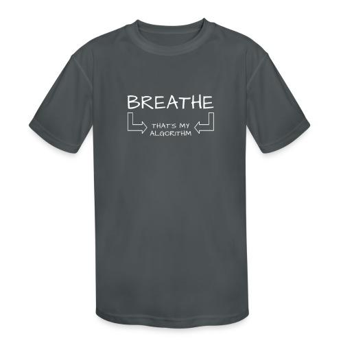 breathe - that's my algorithm - Kids' Moisture Wicking Performance T-Shirt
