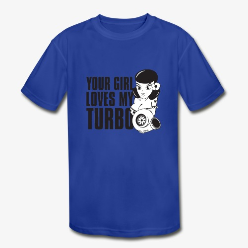 you girl loves my turbo - Kids' Moisture Wicking Performance T-Shirt