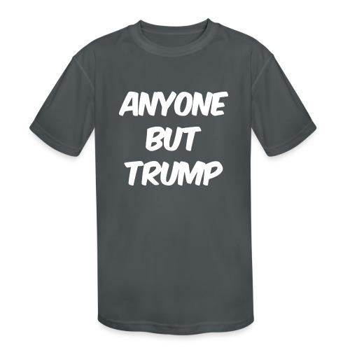 Anyone Besides Trump - Kids' Moisture Wicking Performance T-Shirt