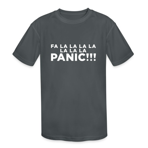 Funny ADHD Panic Attack Quote - Kids' Moisture Wicking Performance T-Shirt