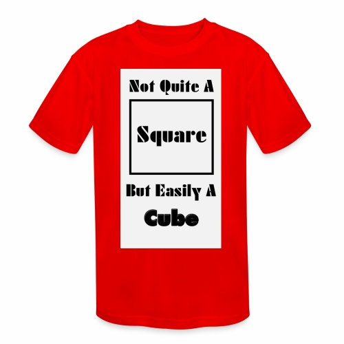 Not Quite A Square But Easily A Cube - Kids' Moisture Wicking Performance T-Shirt