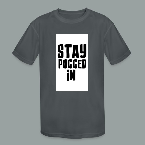Stay Pugged In Clothing - Kids' Moisture Wicking Performance T-Shirt