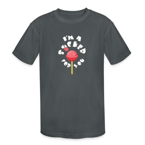 Im A Sucker For You - Kids' Moisture Wicking Performance T-Shirt