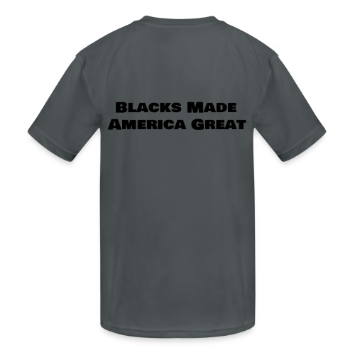(blacks_made_america) - Kids' Moisture Wicking Performance T-Shirt