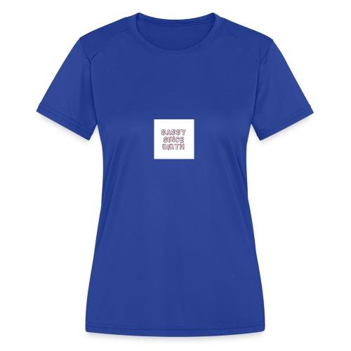Sassy - Women's Moisture Wicking Performance T-Shirt