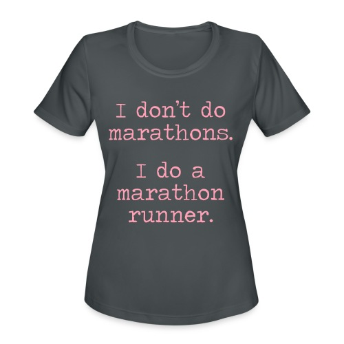 DONT DO MARATHONS - Women's Moisture Wicking Performance T-Shirt