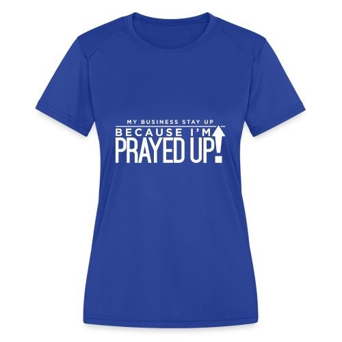 Prayed Up! - Women's Moisture Wicking Performance T-Shirt