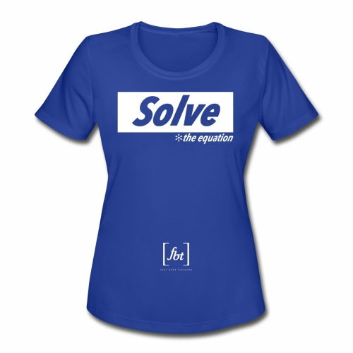 Solve the Equation [fbt] - Women's Moisture Wicking Performance T-Shirt